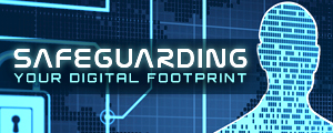 Safeguarding your Digital Footprint